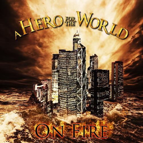 aherofortheworld_onfire500