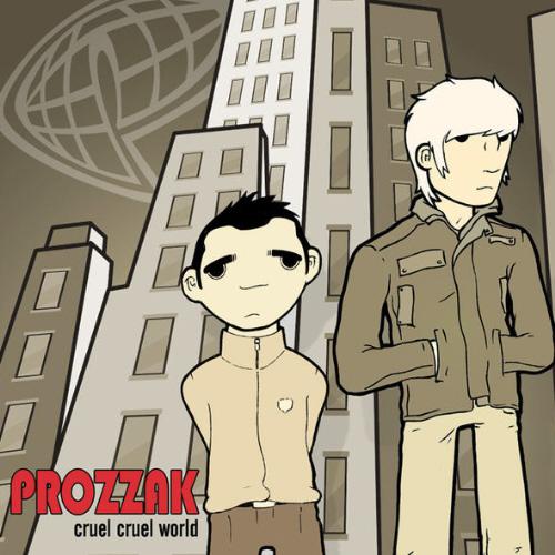 prozzak-cruelcruelworld_1st_500