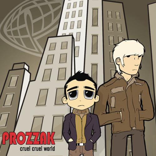 prozzak-cruelcruelworld_2nd_500