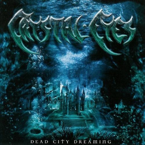 crystal-eyes_dead-city-dreaming_500