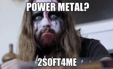 power-metal-meme_020826ed20ff2ac25b2f74b4d712a0d583812c8316089197cbcb55b530de1587