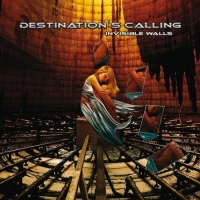 Metal-CD-Review: DESTINATION'S CALLING - Invisible Walls (2006)